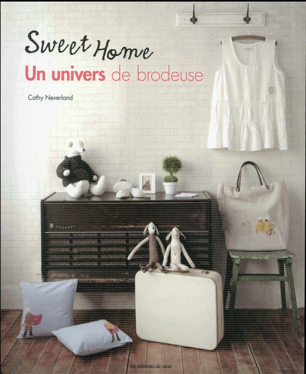Sweet home ; un univers de brodeuse  - Cathy Neverland