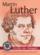 Martin luther, prédicateur ; arrêt sur images