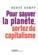 Pour sauver la planete, sortez du capitalisme