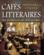 Cafes Litteraires De France Et D'Europe