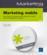 Marketing mobile ; les clés pour intégrer efficacement le mobile dans sa stratégie marketing