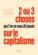 2 ou 3 choses que l'on ne vous dit jamais sur le capitalisme