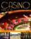 Casino ; plaisirs du jeu
