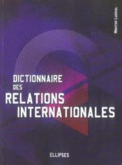 Dictionnaire Des Relations Internationales  - Lakehal