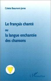 Le français chanté ou la langue enchantée des chansons - Intérieur - Format classique