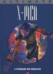 Ultimate x-men t.1; l'homme de demain  - Mark Millar - Adam Kubert