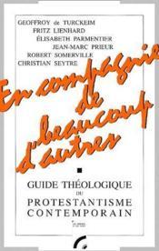 En compagnie de beaucoup d'autres ; guide théologique du protestantisme contemporain - Couverture - Format classique