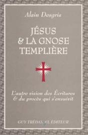Jesus Et La Gnose Templiere - Couverture - Format classique