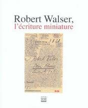 Robert Walser, l'écriture miniature - Intérieur - Format classique
