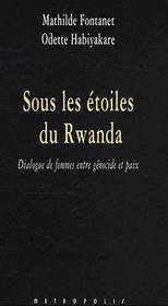 Sous les étoiles du Rwanda ; dialogue de femmes entre génocide et paix - Intérieur - Format classique