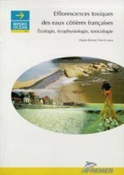 Efflorescences toxiques des eaux cotieres francaises. ecologie, ecophysiologie, toxicologie - Couverture - Format classique