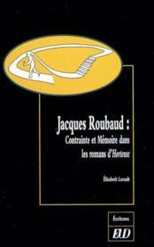 Jacques Roubaud ; Contrainte Et Memoire Dans Les Romans D'Hortense - Couverture - Format classique