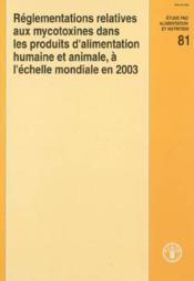 Reglementations Relatives Aux Mycotoxines Dans Les Produits D'Alimentation Humaine Et Animale, A L'E - Couverture - Format classique