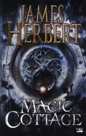 Vente livre :  Magic cottage  - James Herbert