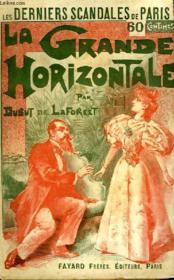 La Grande Horizontale. Les Derniers Scandales De Paris. - Couverture - Format classique