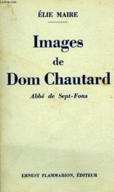 Images De Dom Chautard. Abbe De Sept-Fons. - Couverture - Format classique