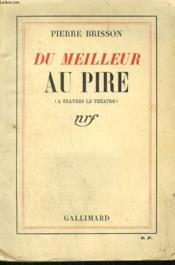Du Meilleur Au Pire. ( A Travers Le Theatre ). - Couverture - Format classique
