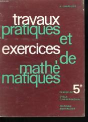 TRAVAUX PRATIQUES ET EXERCICES DE MATHEMATIQUES. CLASSE DE 5ème. CYCLE D'OBSERVATION - Couverture - Format classique