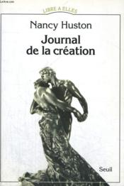 Journal de la création  - Nancy Huston