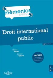 Vente livre :  Droit international public (22e édition)  - David Ruzie - Gerard Teboul