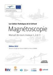 Magnetoscopie manuel cours niveaux 1 2 et 3 ed 2013 revue et corriges - Couverture - Format classique