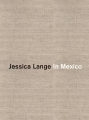 Jessica Lange In Mexico /Anglais - Couverture - Format classique