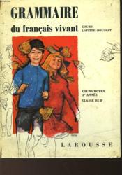 Grammaire Du Francais Vivant - Cours Moyen 1 Et Classes De 8° - Couverture - Format classique