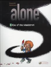 Vente livre :  Alone T.5 ; eye of the maelstrom  - Fabien Vehlmann - Bruno Gazzotti