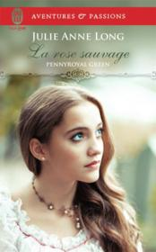 Vente  Pennyroyal Green t.5 ; la rose sauvage  - Julie Anne Long