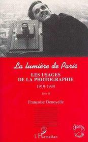 La Lumiere De Paris T.2 ; Les Usages De La Photographie 1919-1939 - Intérieur - Format classique