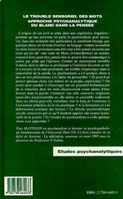 Le Trouble Sensoriel Des Mots ; Approche Psychanalitique Du Blanc Dans La Pensee - 4ème de couverture - Format classique