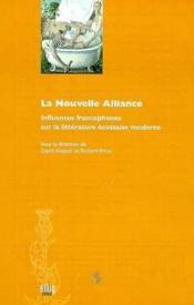 La Nouvelle Alliance ; Influences Francophones Sur La Litterature Ecossaise Moderne - Couverture - Format classique