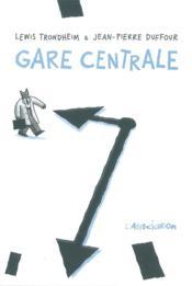 Gare Centrale - Couverture - Format classique