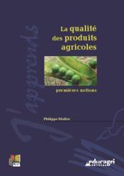 La qualité des produits agricoles : premières notions - Couverture - Format classique