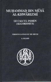 Muhammad Ibn Mûsâ al khwârizmî ; le calcul indien - Intérieur - Format classique
