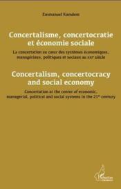 Concertalisme, concertocratie et économie sociale ; concertalism, concertocracy and social economy - Couverture - Format classique
