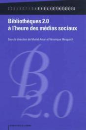 Bibliotheques 2.0 ; à l'heure des médias sociaux - Couverture - Format classique