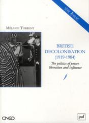 Vente livre :  British decolonisation (1919-1984)  - Melanie Torrent