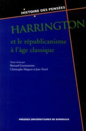 Harrington Et Le Republicanisme A L Age Classique - Couverture - Format classique