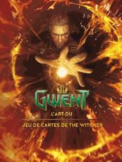 Vente livre :  Gwent ; l'art du jeu de cartes de The Witcher  - Collectif