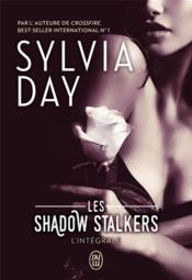 Vente livre :  Shadow stalkers ; intégrale  - Sylvia Day