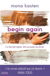 Vente livre :  Begin again  - Mona Kasten