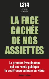 Vente livre :  La face cachée de nos assiettes  - Association L214 - Association Eyes