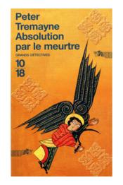 L'absolution par le meurtre  - Peter Tremayne
