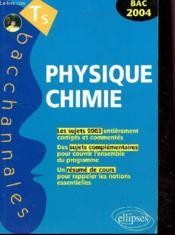 Physique-chimie ; enseignement obligatoire et de spécialité ; sujets 2003 et résumé de cours (Bac 2004) - Couverture - Format classique