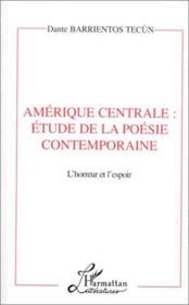 Amérique Centrale : étude de la poésie contemporaine ; l'horreur et l'espoir - Couverture - Format classique