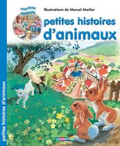 Vente  RECUEILS MARTINE ; petites histoires d'animaux  - Gilbert Delahaye - Marcel Marlier