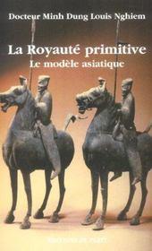 La Royaute Primitive ; Le Modele Asiatique - Intérieur - Format classique