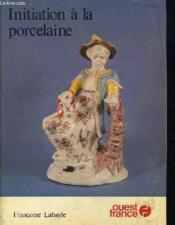Initiation a la porcelaine - Couverture - Format classique