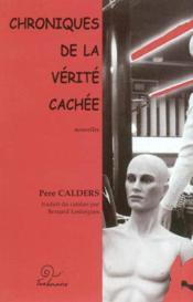 Chroniques De La Verite Cachee - Couverture - Format classique